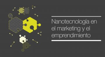 nannotecnologia marketing y emprendimiento